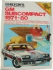 Chilton's Repair & Tune-Up Guide GM Subcompact 1971-80 $4.95